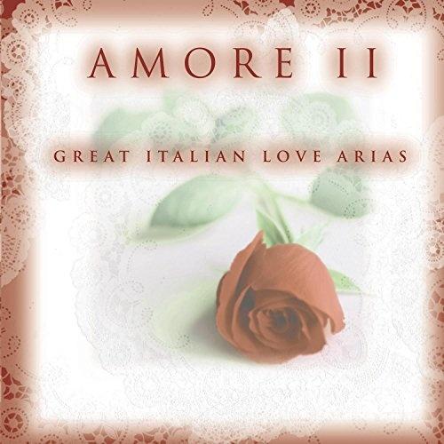 Amore II: Great Italian Love Arias