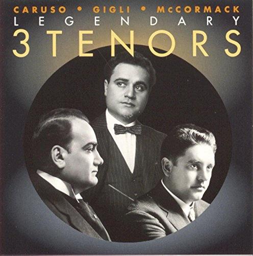 3 Legendary Tenors: Caruso; Gigli; McCormack