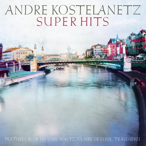 Kostelanetz Super Hits Vol. 1