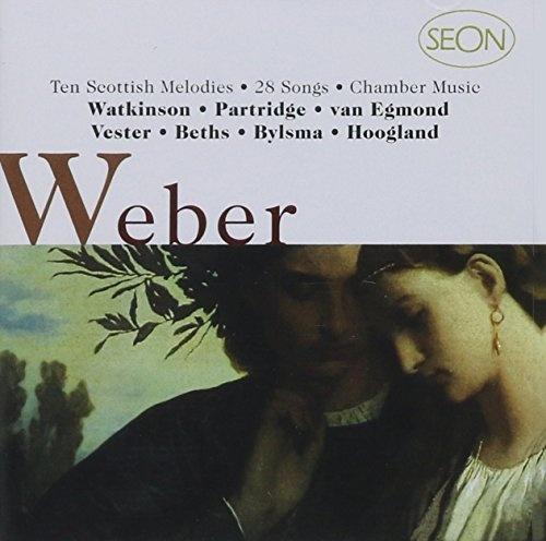 Weber: Ten Scottish Melodies; 28 Songs; Chamber Music