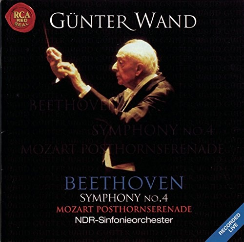 Beethoven: Symphony No. 4; Mozart: Posthornserenade