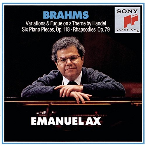 Brahms: Handel Variations; Six Piano Pieces; Two Rhapsodies