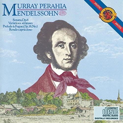 Mendelssohn: Sonata for Piano; Prelude & Fugue; Variations Sérieuses; Rondo Capriccioso