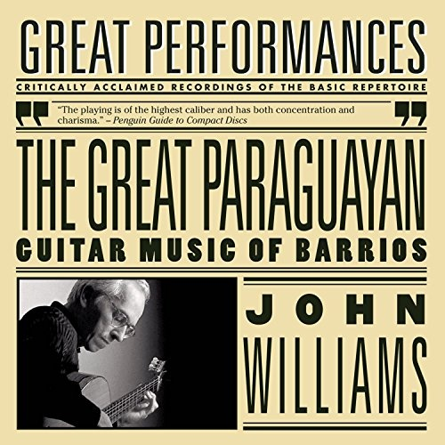 Great Paraguayan: John Williams plays Barrios