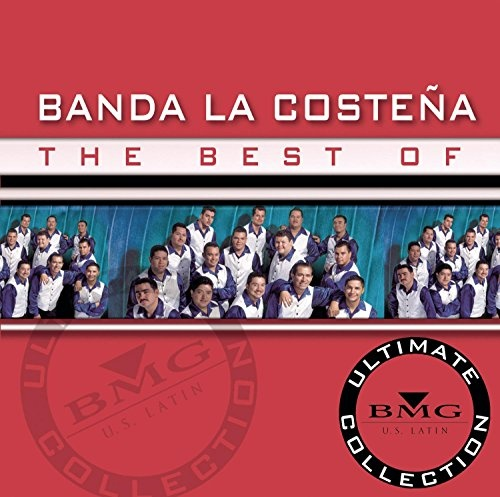 The Best of Banda la Costeña: Ultimate Collection