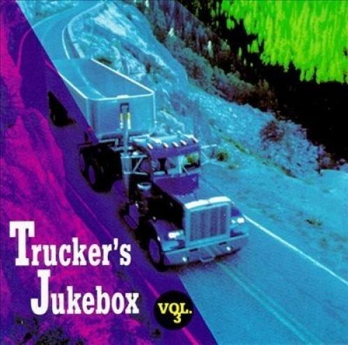 Trucker's Jukebox, Vol. 3 [Columbia]