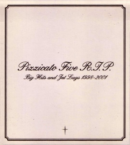 Pizzicato Five R.I.P. Big Hits & Jet Lags: 1998-2000