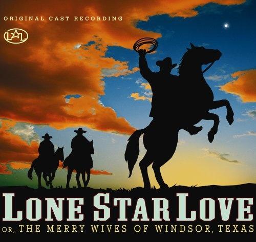 Lone Star Love [Original cast recording]