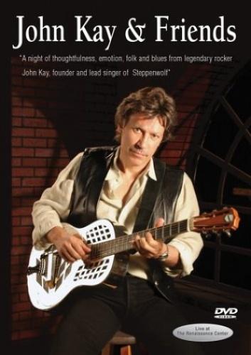 John Kay & Friends: Live at the Renaissance Center