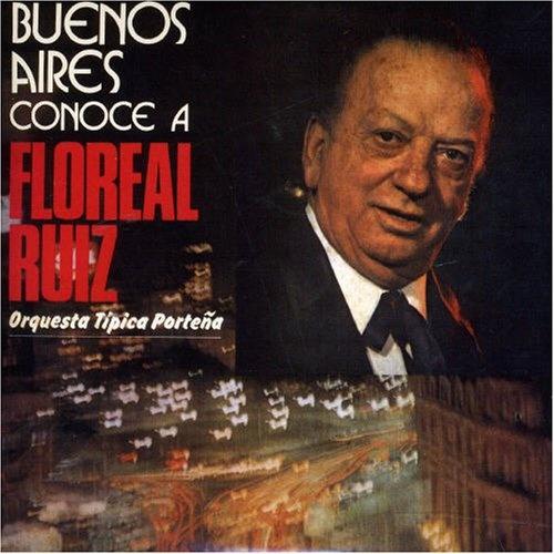 Buenos Aires Conoce a Floreal Ruiz