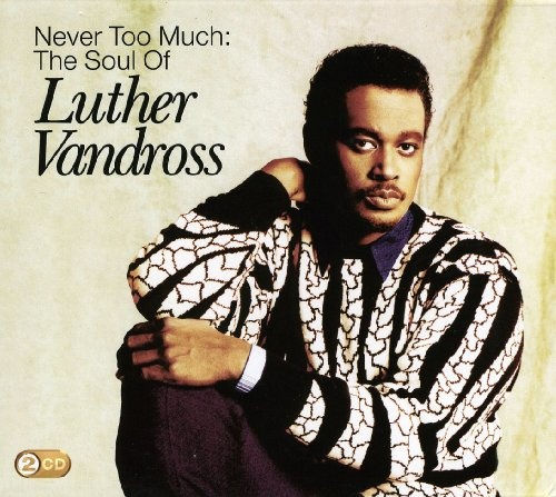 Never Too Much: Best of Luther Vandross