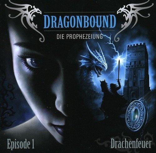 Die Prophezeiung: Episode 1: Drachenfeuer
