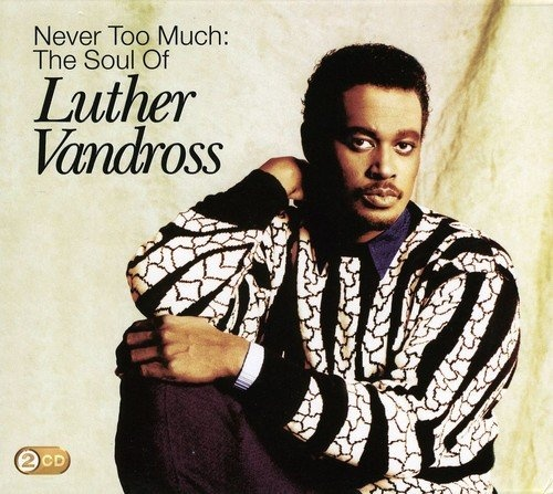 Never Too Much: The Soul of Luther Vandross