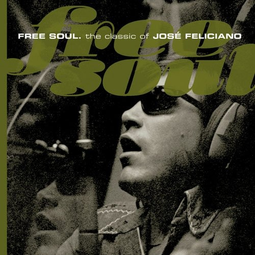 Free Soul: Classic of Jose Feliciano