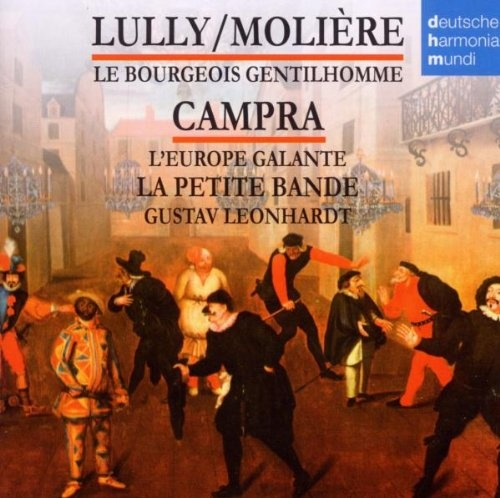 Jean-Baptiste Lully: Le Bourgeois Gentilhomme; André Campra: L'Europe Galante