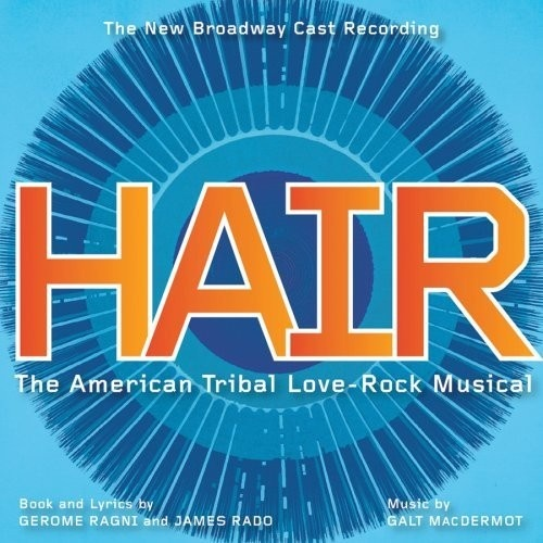 Hair [2009 Broadway Cast Recording]