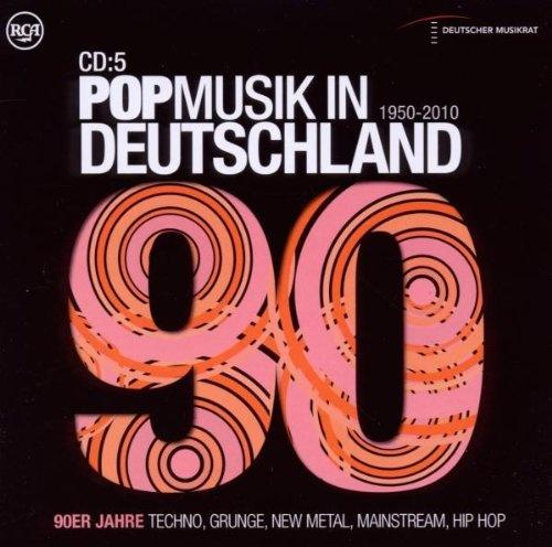 Pop Musik In Deutschland 1950-2010: 90er Jahre: Techno, Grunge, New Metal, Mainstream, Hip Hop