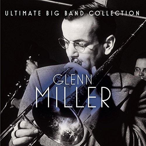 Ultimate Big Band Collection: Glenn Miller