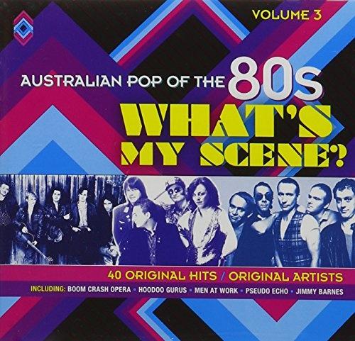 Australian Pop of the 80s: What's My Scene, Vol. 3