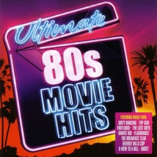 Ultimate 80's Movie Hits - Various Artists | Songs, Reviews