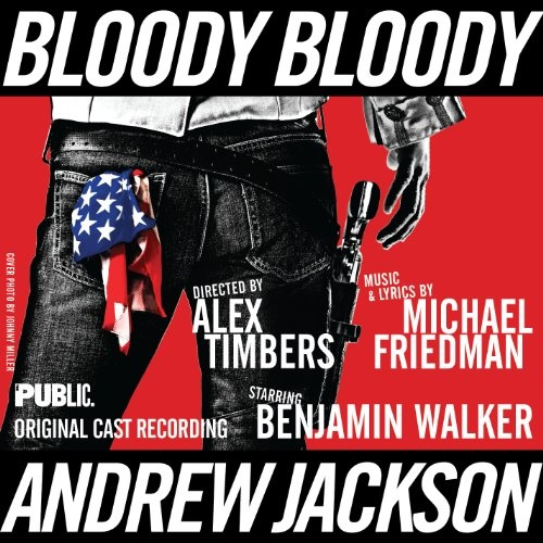 Bloody Bloody Andrew Jackson [Original Cast Recording]