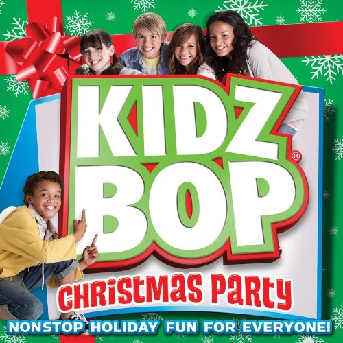 Kidz Bop Christmas Party - Kidz Bop Kids