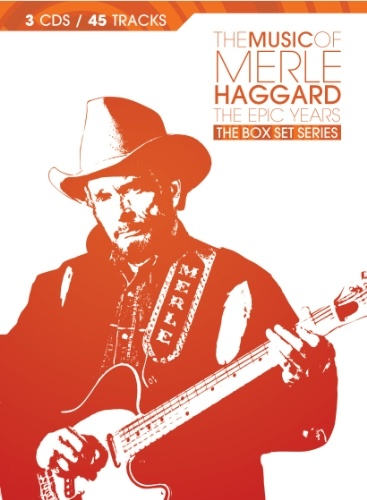 The Music of Merle Haggard: The Epic Years