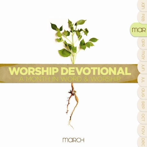 Worship Devotional: March