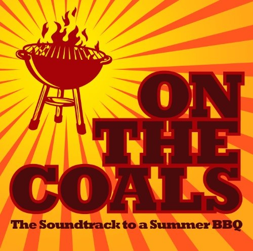 On the Coals: The Soundtrack to a Summer BBQ