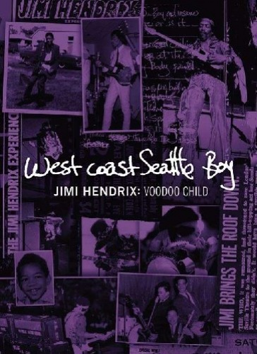 West Coast Seattle Boy - Jimi Hendrix: Voodoo Child