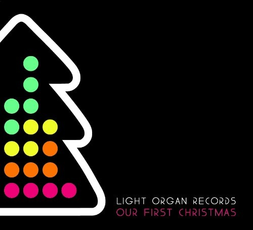 Light Organ Records: Our First Christmas