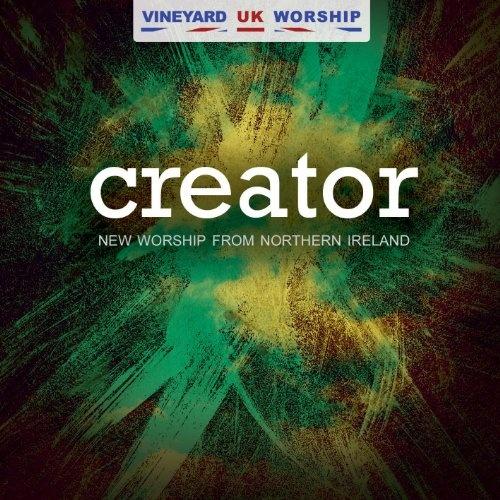 Creator: New Worship from Northern Ireland