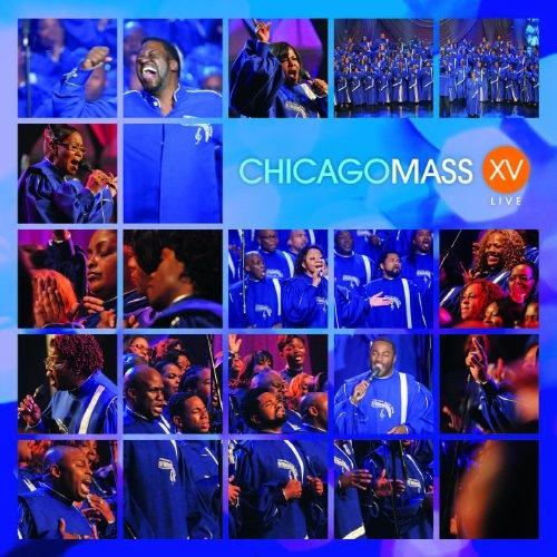 XV Live - Chicago Mass Choir | Songs, Reviews, Credits