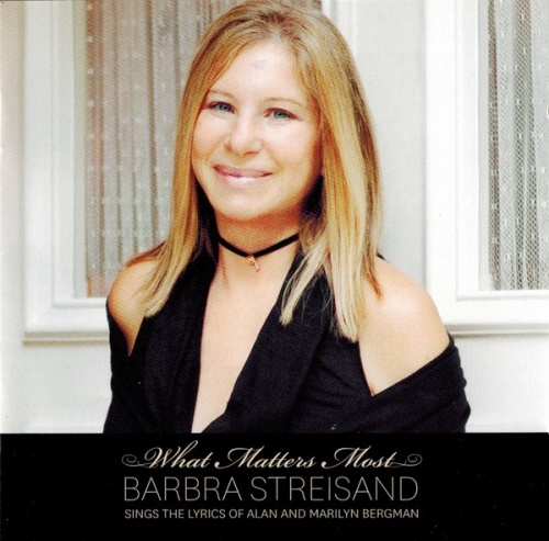 What Matters Most: Barbra Streisand Sings the Lyrics of Alan and Marilyn Bergman