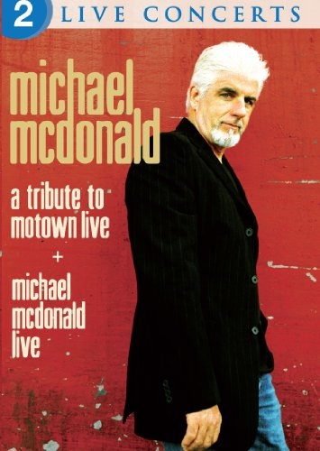 A Tribute To Motown Live + Michael McDonald Live