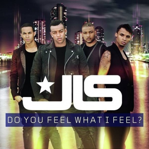 Do You Feel What I Feel? - JLS   Songs, Reviews, Credits