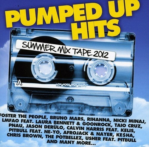 Pumped Up Hits: Summer Mix Tape 2012