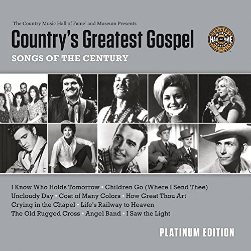 Country's Greatest Gospel Songs of the Century: Platinum Edition