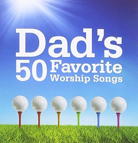 Dad's 50 Favorite Worship Songs