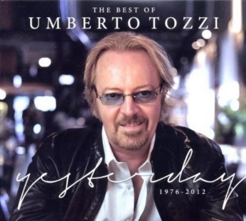 The Best of Umberto Tozzi: Yesterday, 1976-2012