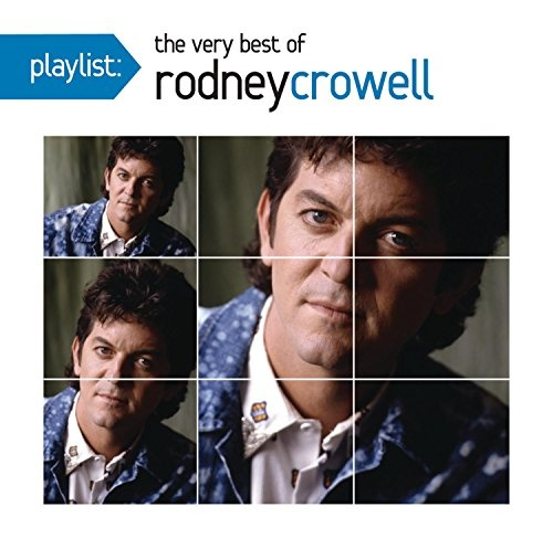 Playlist: The Very Best of Rodney Crowell