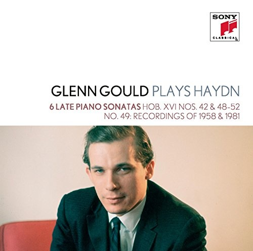 Glenn Gould Plays Haydn: 6 Late Piano Sonatas, Hob. XVI Nos. 42, 48-52, No. 49 Recordings of 1958 & 1981