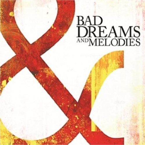 Bad Dreams and Melodies