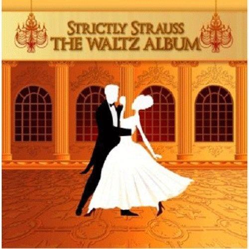 Strictly Strauss: The Waltz Album