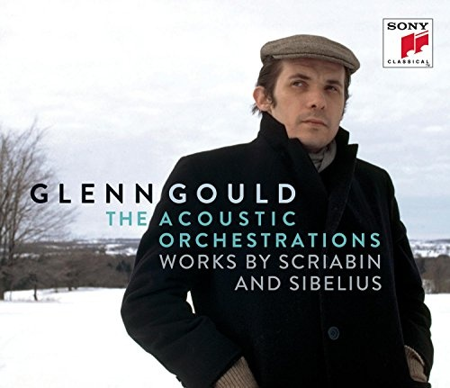 Glenn Gould: The Acoustic Orchestrations - Works by Scriabin and Sibelius