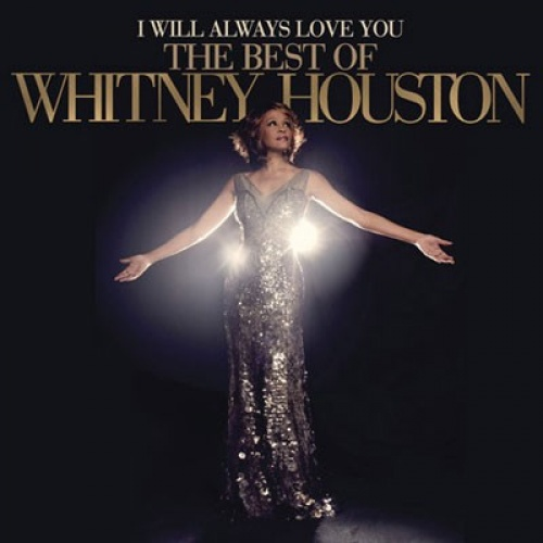I Will Always Love You The Best Of Whitney Houston Whitney Houston Songs Reviews Credits Allmusic