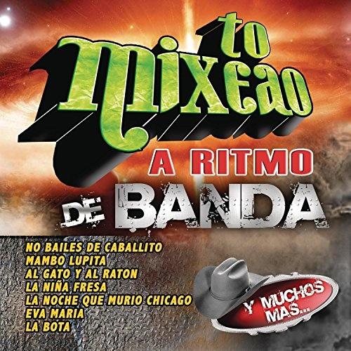 To Mixeao: A Ritmo De Banda