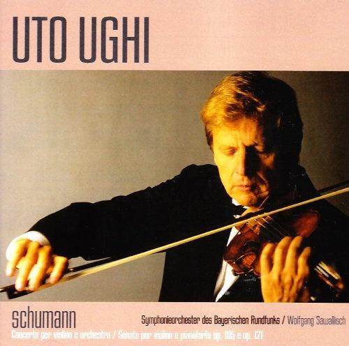 Schumann: Concerto per Violino e Orchestra; Sonate per Violino e Pianoforte Op. 105 & Op. 121