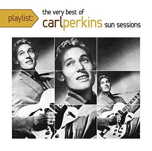 Playlist: The Very Best of Carl Perkins Sun Sessions