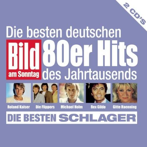 Die  Besten Deutschen 80er Hits Des Jahrtausends: Die Besten Schlager